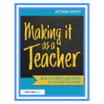 Making it as a Teacher How to Survive and Thrive in the First Five Years