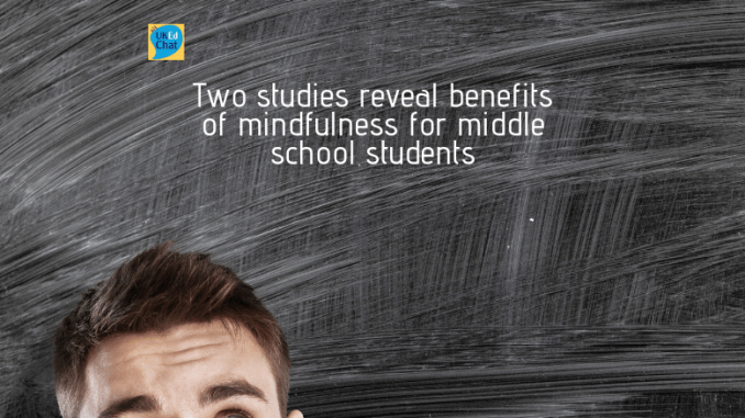 Two studies reveal benefits of mindfulness for middle school
