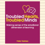 Troubled Hearts, Troubled Minds Making Sense Of The Emotional Dimension Of Learning