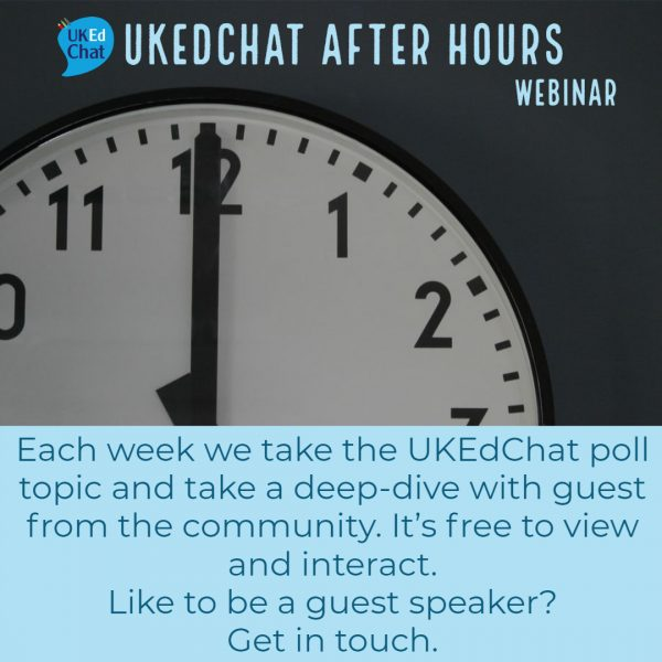 UKEdChat After Hours
