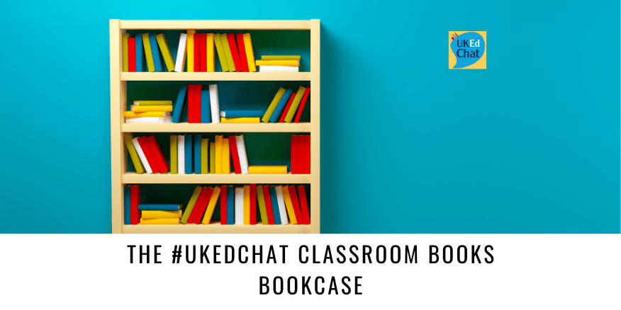 The #UKEdChat bookcase - classroom books to help teaching and learning, image.