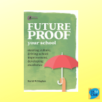 Future-proof Your School Steering culture, driving school improvement, developing excellence