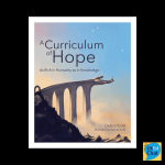 A Curriculum of Hope: As rich in Humanity as in Knowledge