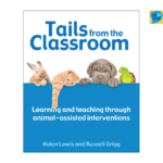 Tails From The Classroom Learning And Teaching Through Animal-Assisted Interventions