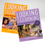 Looking for Learning: Maths through Play & Mark Making