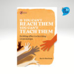 If your can't reach them you can't teach them