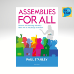 Assemblies for all - Diverse and exciting assembly ideas for all Key Stage 2 children