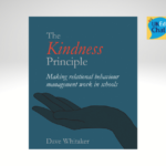 The Kindness Principle Making Relational Behaviour Management Work In Schools