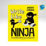 Write Like a Ninja An essential toolkit for every young writer