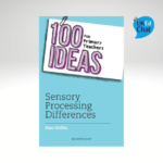 100 Ideas for Primary Teachers: Sensory Processing Differences